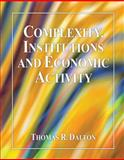 Complexity Institutions and Economic Activity, Dalton, Thomas, 0757563538