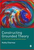 Constructing Grounded Theory : A Practical Guide Through Qualitative Analysis, Charmaz, Kathy, 0761973532