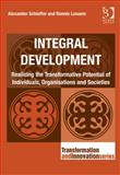 Integral Human Development : Self Enterprise and Society, Schieffer, Alecander and Lessem, Ronnie, 1409423530
