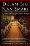 Dream Big Plan Smart, Narketta M. Sparkman, 1434313530