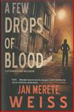 A Few Drops of Blood, Jan Merete Weiss, 1616953535