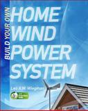 Build Your Own Home Wind Power System, Wiegman, Leo, 0071663541