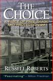 The Choice : A Fable of Free Trade and Protection, Roberts, Russell D., 0131433547