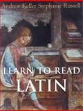 Learn to Read Latin, Keller, Andrew and Russell, Stephanie, 0300103549