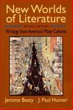 New Worlds of Literature : Writings from America's Many Cultures, Beaty, Jerome and Hunter, J. Paul, 0393963543