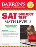 Barron's SAT Subject Test Math Level 2, Richard Ku M.A. and Howard P. Dodge M.A., 0764143549