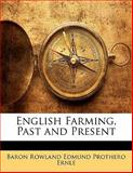 English Farming, Past and Present, Baron Rowland Edmund Prothero Ernle, 1142533549
