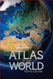National Geographic Atlas of the World, Tenth Edition, National Geographic, 1426213549