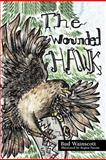 The Wounded Hawk, Bud Wainscott, 1477253548