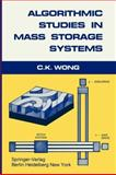 Algorithmic Studies in Mass Storage Systems, Wong, C. K., 3642693547