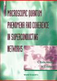 Macroscopic Quantum Phenomena and Coherence in Superconducting Networks 9789810223540
