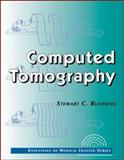 Computed Tomography, Bushong, Stewart C., 0071343547