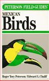 Field Guides in Mexican Birds, Peterson, Roger T. and Chalif, Edward L., 0395483549