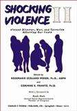 Shocking Violence II : Violent Disaster, War, and Terrorism Affecting Your Youth, , 0398073546