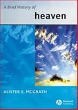 A Brief History of Heaven, McGrath, Alister E., 0631233547