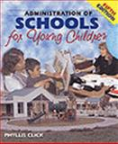 Administration of Schools for Young Children, Click, Phyllis, 0766803546