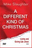 A Different Kind of Christmas DVD with Leader Guide, Mike Slaughter, 1426753543