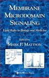 Membrane Microdomain Signaling : Lipid Rafts in Biology and Medicine, , 1588293548