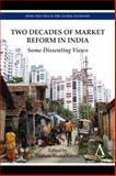 Two Decades of Market Reform in India : Some Dissenting Views, , 1783083549