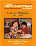 Young Mathematicians at Work : Constructing Multiplication and Division, Fosnot, Catherine Twomey and Dolk, Maarten, 0325003548