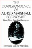 The Correspondence of Alfred Marshall, Economist 9780521023542