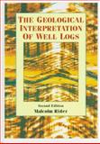 The Geological Interpretation of Well Logs, Rider, Malcolm H., 0884153541