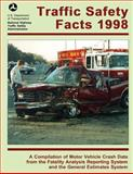 Traffic Safety Facts 1998, U.S. Department Of Transportation and National Highway Traffic Safety Administ, 1493693549