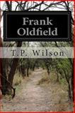 Frank Oldfield, T. P. Wilson, 1499183542