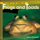 Frogs and Toads, Diane Swanson, 1552853543