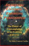 Awakening Universe, Emerging Personhood, Mary Conrow Coelho, 1556053541