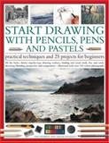 Start Drawing with Pencils, Pens and Pastels, Ian Sidaway and Sarah Hoggett, 1844763544