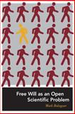 Free Will as an Open Scientific Problem, Balaguer, Mark and Balaguer, M., 0262013541
