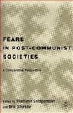 Fears in Post-Communist Societies 9780312293543