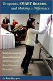 Dropouts, SMART Boards and Making a Difference : Gaston County School District's SMART Board in Every Classroom Campaign,, 0981783546