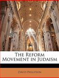 The Reform Movement in Judaism, David Philipson, 1142983544