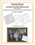 Family Maps of Carlton County, Minnesota, Deluxe Edition : With Homesteads, Roads, Waterways, Towns, Cemeteries, Railroads, and More, Boyd, Gregory A., 1420313541