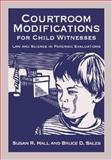 Courtroom Modifications for Child Witnesses : Law and Science in Forensic Evaluations, Hall, Susan R. and Sales, Bruce Dennis, 1433803542