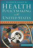 Health Policymaking in the United States, Longest, Beaufort B., 1567933548