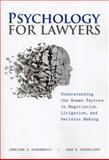Psychology for Lawyers, Jennifer K. Robbennolt and Jean R. Sternlight, 1614383545