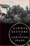 Hidden History of Lewiston, Idaho, Steven D. Branting, 1626193541