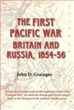The First Pacific War : Britain and Russia, 1854-56, Grainger, John and Grainger, John D., 1843833549