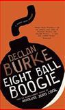 Eightball Boogie, Declan Burke, 1907593543