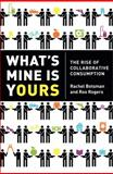 What's Mine Is Yours, Rachel Botsman and Roo Rogers, 0061963542
