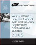 West's Internal Revenue Code of 1986 and Treasury Regulation : Professional Version, Smith, James E., 032423354X