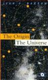 The Origin of the Universe, John D. Barrow, 0465053548