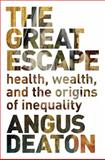 Great Escape - Health, Wealth and Happiness in an Unequal World, Angus Deaton, 069115354X