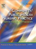 Community/Public Health Nursing Practice : Health for Families and Populations, Maurer, Frances A. and Smith, Claudia M., 0721603548