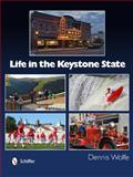 Life in the Keystone State, Dennis Wolfe, 0764343548