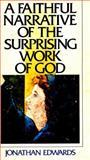 Faithful Narrative of the Surprising Work of God, Jonathan Edwards, 0801033543