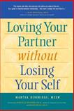 Loving Your Partner Without Losing Your Self, Martha Baldwin Beveridge, 0897933540